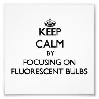 Keep Calm by focusing on Fluorescent Bulbs Photo