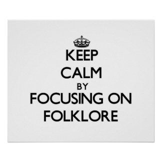 Keep Calm by focusing on Folklore Posters