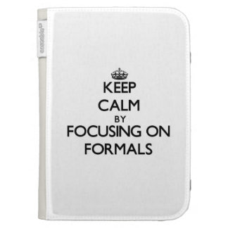 Keep Calm by focusing on Formals Kindle Folio Cases