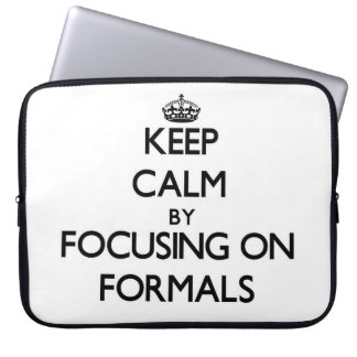 Keep Calm by focusing on Formals Laptop Sleeve
