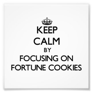 Keep Calm by focusing on Fortune Cookies Photo