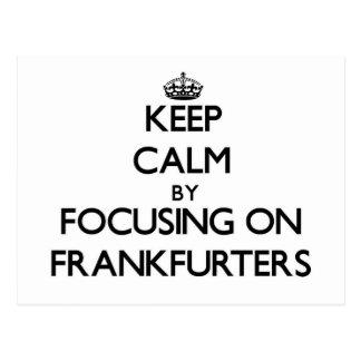 Keep Calm by focusing on Frankfurters Postcard
