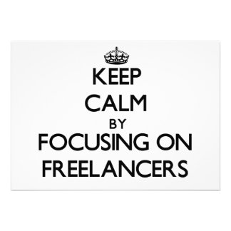 Keep Calm by focusing on Freelancers Personalized Invitation
