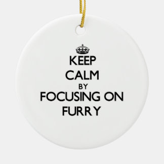 Keep Calm by focusing on Furry Christmas Ornaments