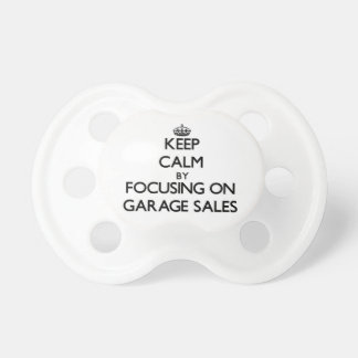Keep Calm by focusing on Garage Sales Pacifier