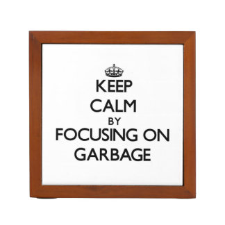 Keep Calm by focusing on Garbage Desk Organiser