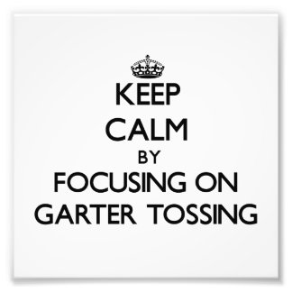 Keep Calm by focusing on Garter Tossing Photograph