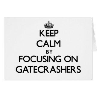 Keep Calm by focusing on Gatecrashers Card