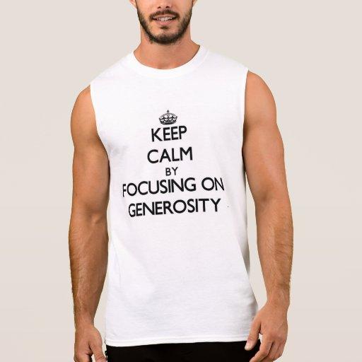 Keep Calm by focusing on Generosity Sleeveless T-shirt