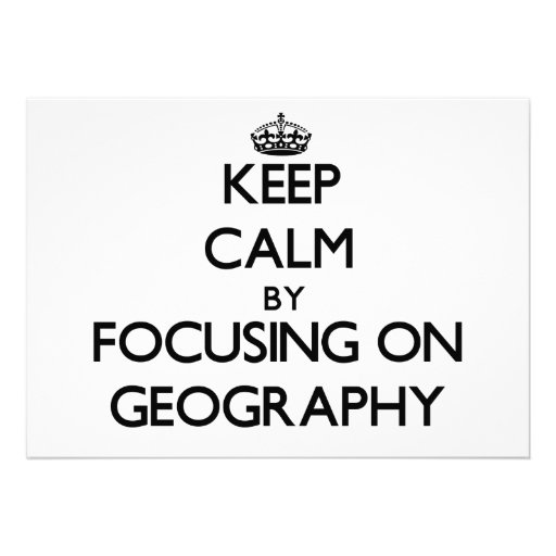 Keep Calm by focusing on Geography Announcements