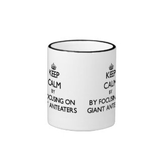 Keep calm by focusing on Giant Anteaters Ringer Mug