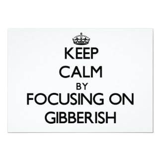 Keep Calm by focusing on Gibberish Invitations