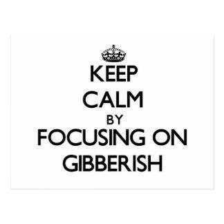 Keep Calm by focusing on Gibberish Post Card