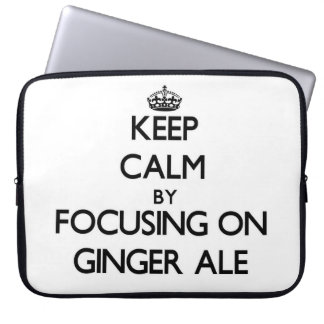 Keep Calm by focusing on Ginger Ale Laptop Computer Sleeves
