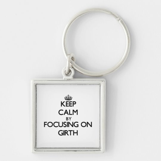 Keep Calm by focusing on Girth Silver-Colored Square Key Ring