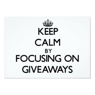Keep Calm by focusing on Giveaways Announcements