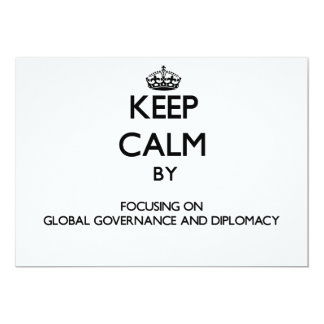 Keep calm by focusing on Global Governance And Dip Announcements