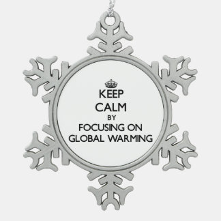 Keep Calm by focusing on Global Warming Ornaments