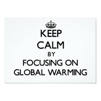 Keep Calm by focusing on Global Warming Personalized Announcements