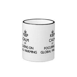 Keep Calm by focusing on Global Warming Mugs