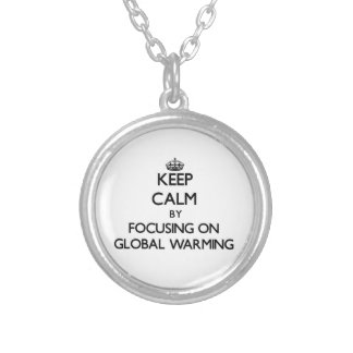 Keep Calm by focusing on Global Warming Personalized Necklace