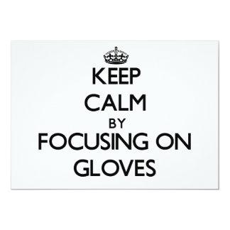 Keep Calm by focusing on Gloves 13 Cm X 18 Cm Invitation Card