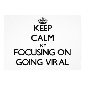 Keep Calm by focusing on Going Viral Personalized Invitations