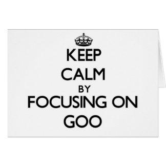 Keep Calm by focusing on Goo Card