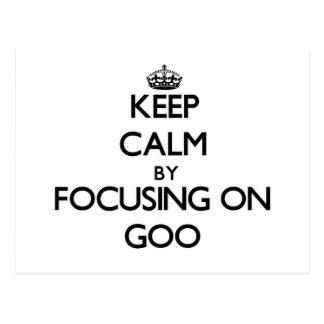 Keep Calm by focusing on Goo Post Card