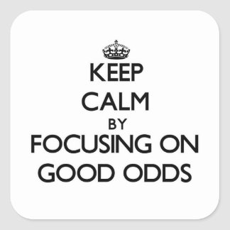 Keep Calm by focusing on Good Odds Stickers