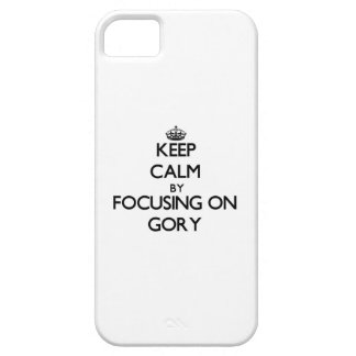 Keep Calm by focusing on Gory iPhone 5 Cover