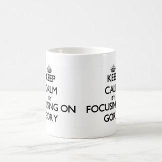 Keep Calm by focusing on Gory Coffee Mug