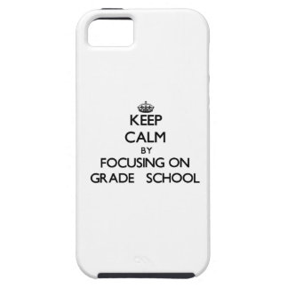 Keep Calm by focusing on Grade School iPhone 5 Cases