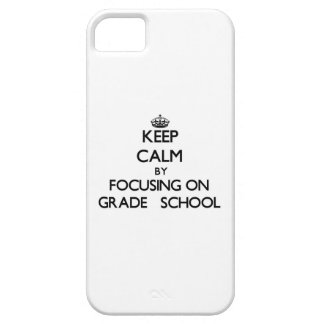 Keep Calm by focusing on Grade School iPhone 5/5S Covers