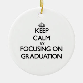 Keep Calm by focusing on Graduation Christmas Tree Ornaments