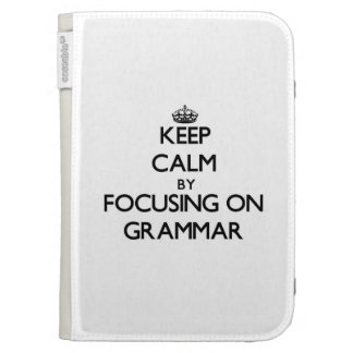 Keep Calm by focusing on Grammar Cases For Kindle