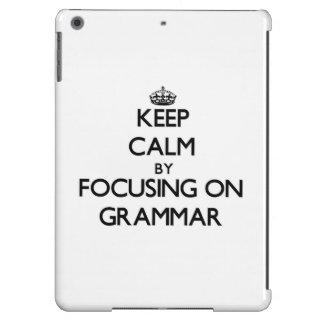 Keep Calm by focusing on Grammar iPad Air Covers