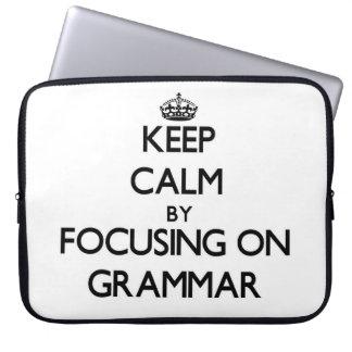 Keep Calm by focusing on Grammar Laptop Computer Sleeve