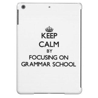 Keep Calm by focusing on Grammar School iPad Air Case