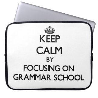 Keep Calm by focusing on Grammar School Laptop Sleeve
