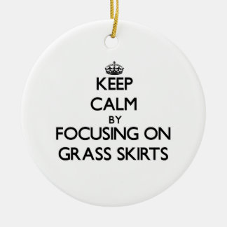 Keep Calm by focusing on Grass Skirts Christmas Ornaments