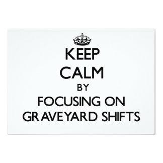 Keep Calm by focusing on Graveyard Shifts 13 Cm X 18 Cm Invitation Card