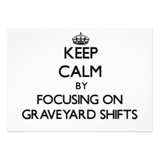 Keep Calm by focusing on Graveyard Shifts Cards