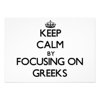 Keep Calm by focusing on Greeks Invites