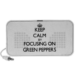 Keep Calm by focusing on Green Peppers Laptop Speakers
