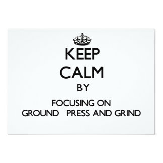 "Keep Calm by focusing on Ground   Press And Grind 5"" X 7"" Invitation Card"