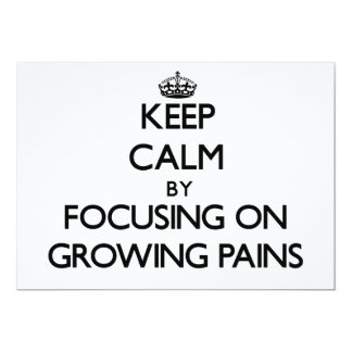 Keep Calm by focusing on Growing Pains Invite
