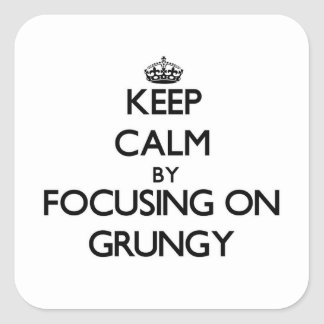 Keep Calm by focusing on Grungy Square Stickers