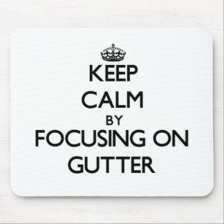 Keep Calm by focusing on Gutter Mousepads