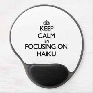 Keep Calm by focusing on Haiku Gel Mouse Pad